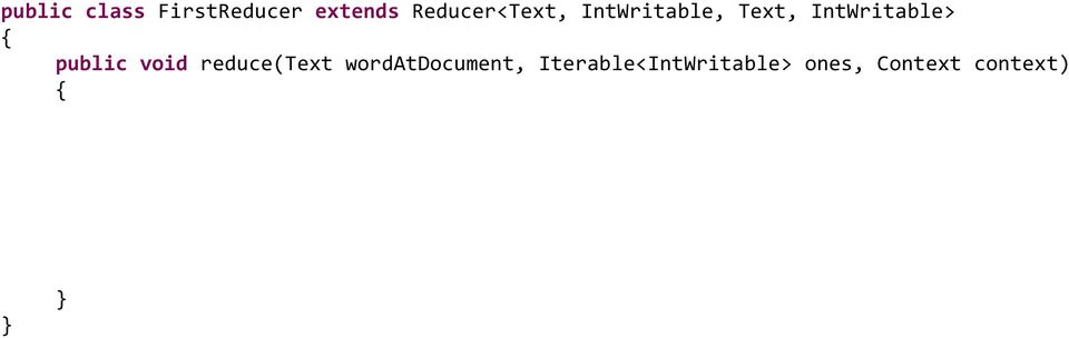 Iterable<IntWritable> ones, Context context) int sum = 0; for
