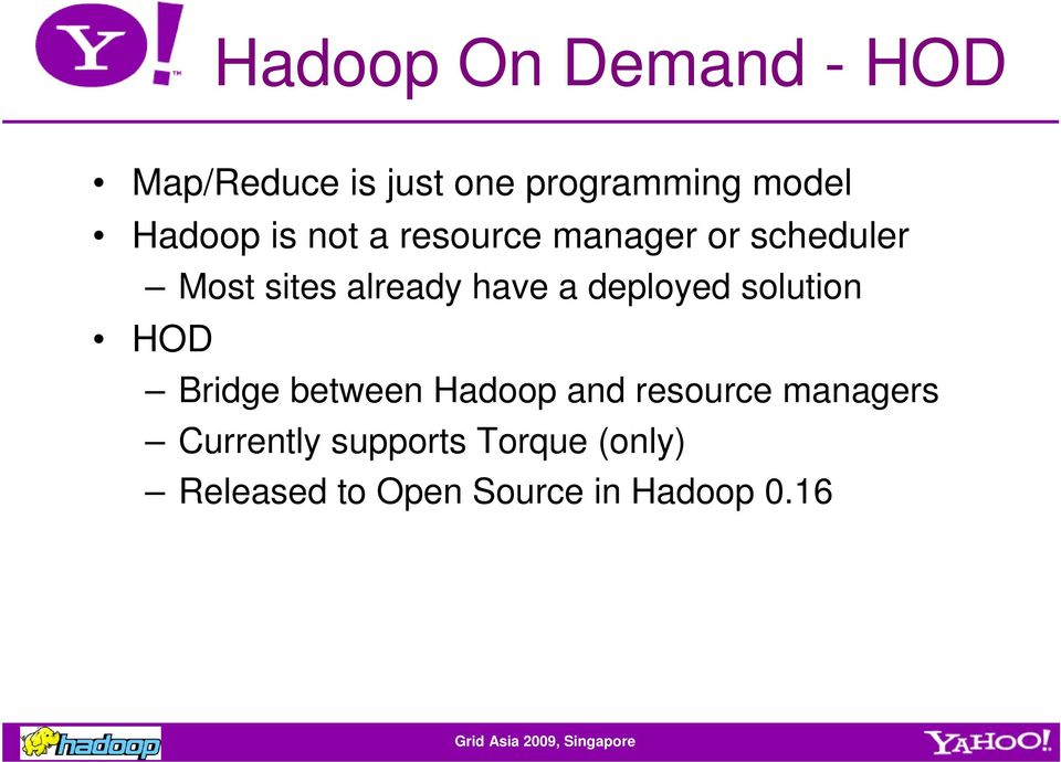 have a deployed solution HOD Bridge between Hadoop and resource