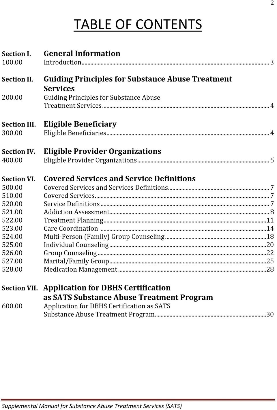 00 Eligible Provider Organizations... 5 Covered Services and Service Definitions Section VI. 500.00 Covered Services and Services Definitions... 7 510.00 Covered Services... 7 520.