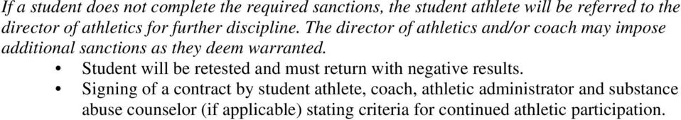 The director of athletics and/or coach may impose additional sanctions as they deem warranted.