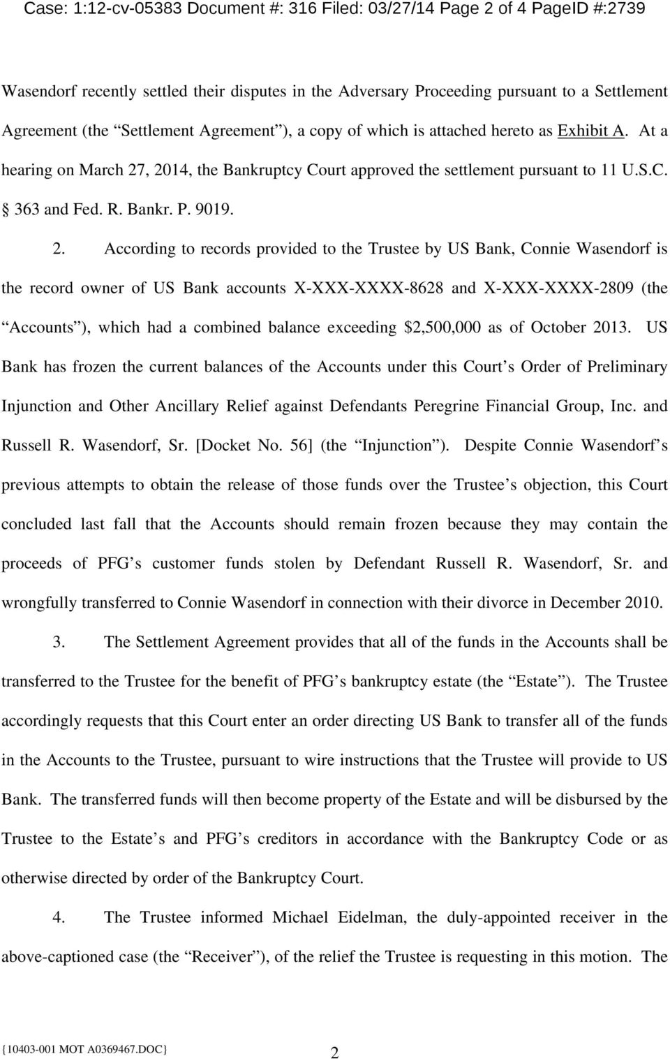 , 2014, the Bankruptcy Court approved the settlement pursuant to 11 U.S.C. 363 and Fed. R. Bankr. P. 9019. 2. According to records provided to the Trustee by US Bank, Connie Wasendorf is the record