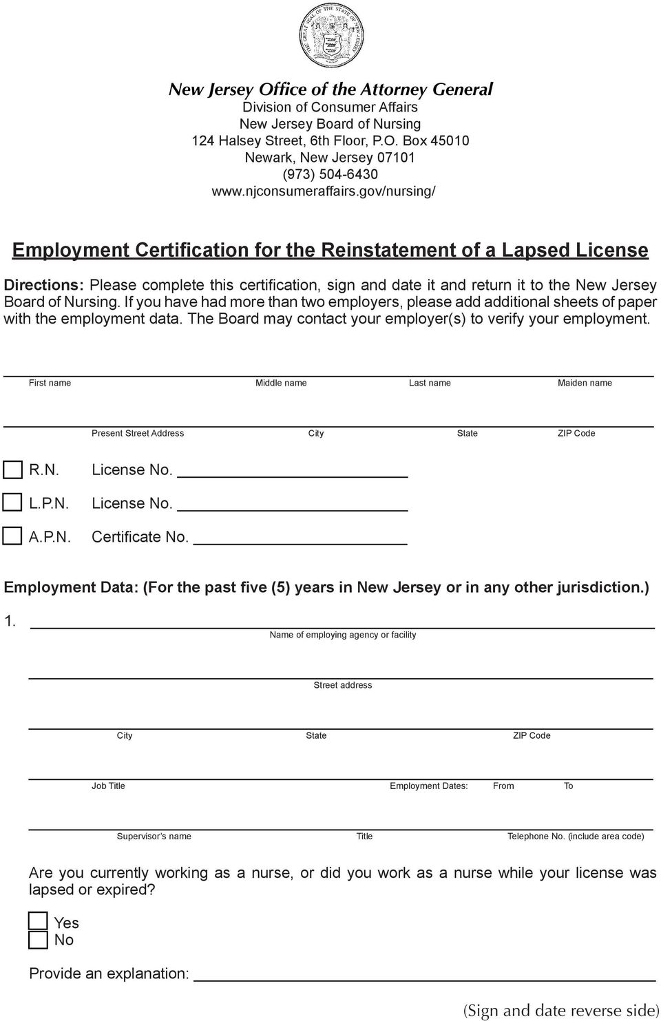If you have had more than two employers, please add additional sheets of paper with the employment data. The Board may contact your employer(s) to verify your employment.