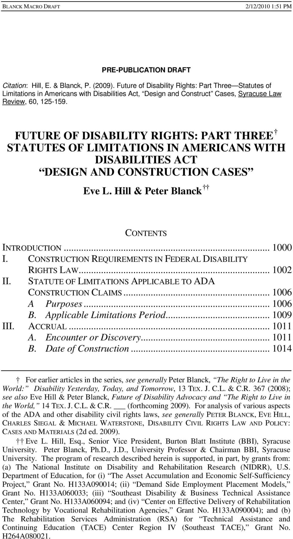 FUTURE OF DISABILITY RIGHTS: PART THREE STATUTES OF LIMITATIONS IN AMERICANS WITH DISABILITIES ACT DESIGN AND CONSTRUCTION CASES Eve L. Hill & Peter Blanck CONTENTS INTRODUCTION... 1000 I.