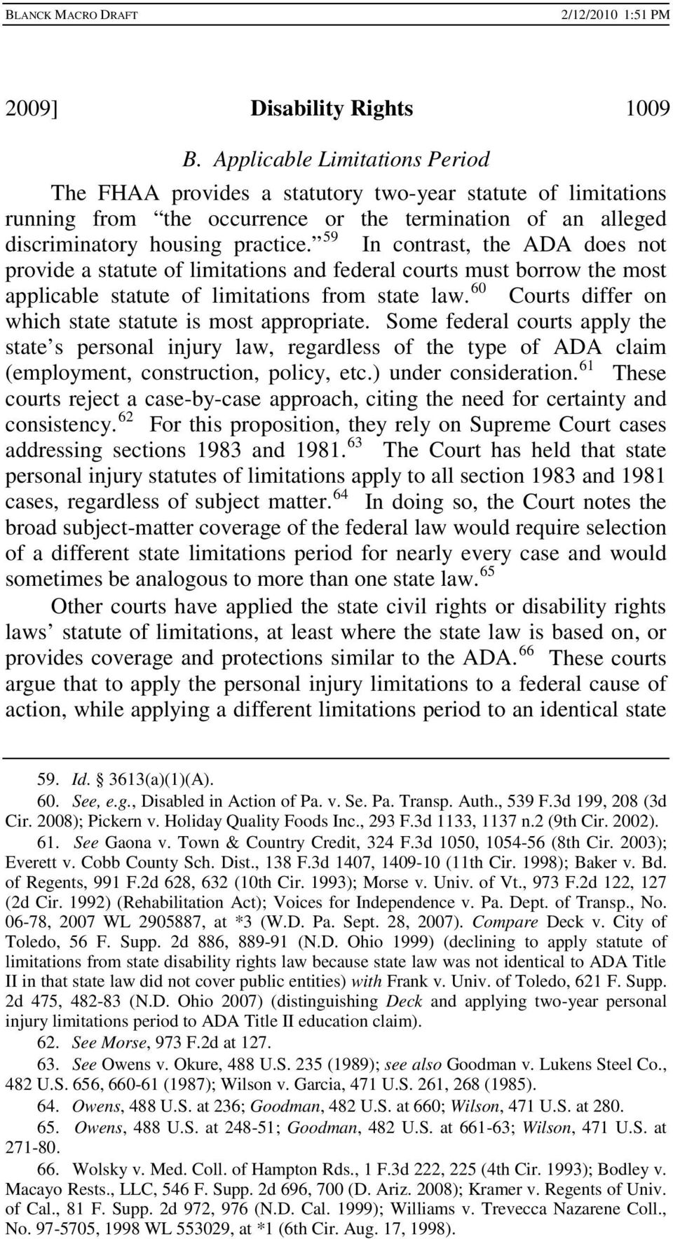 59 In contrast, the ADA does not provide a statute of limitations and federal courts must borrow the most applicable statute of limitations from state law.