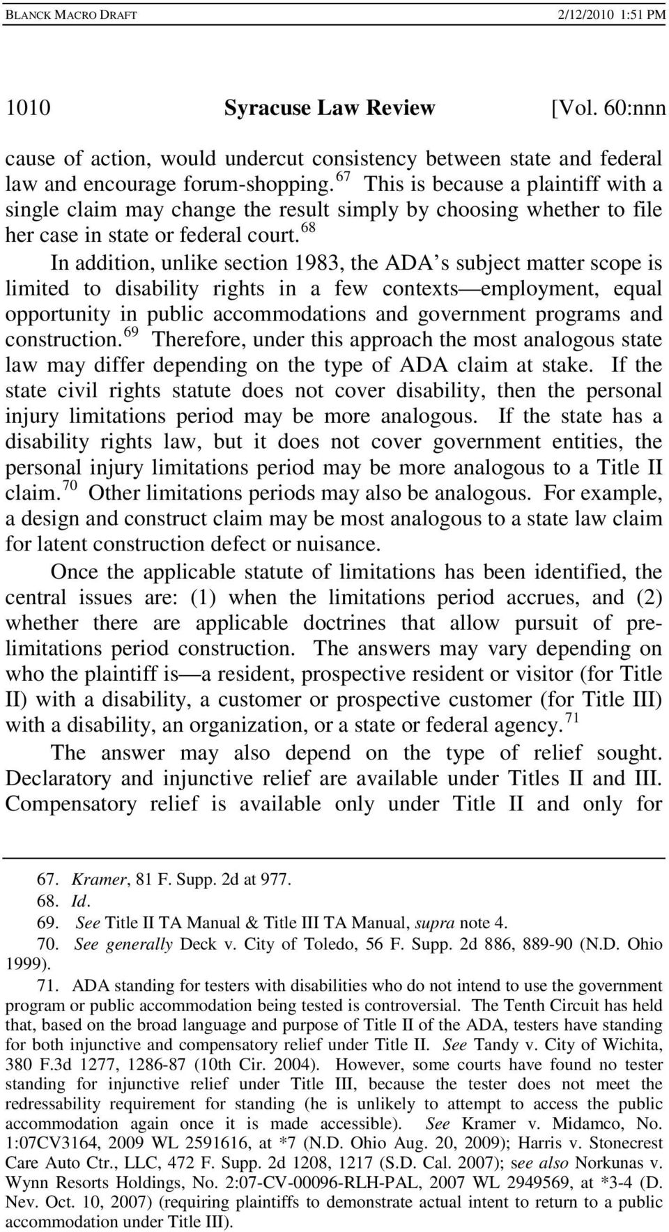 68 In addition, unlike section 1983, the ADA s subject matter scope is limited to disability rights in a few contexts employment, equal opportunity in public accommodations and government programs