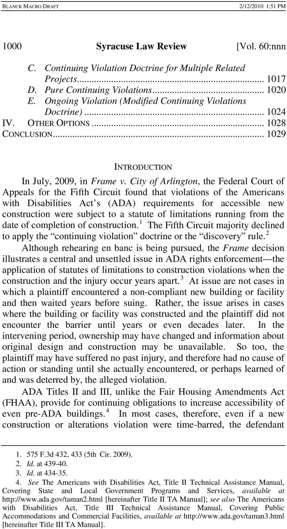 City of Arlington, the Federal Court of Appeals for the Fifth Circuit found that violations of the Americans with Disabilities Act s (ADA) requirements for accessible new construction were subject to