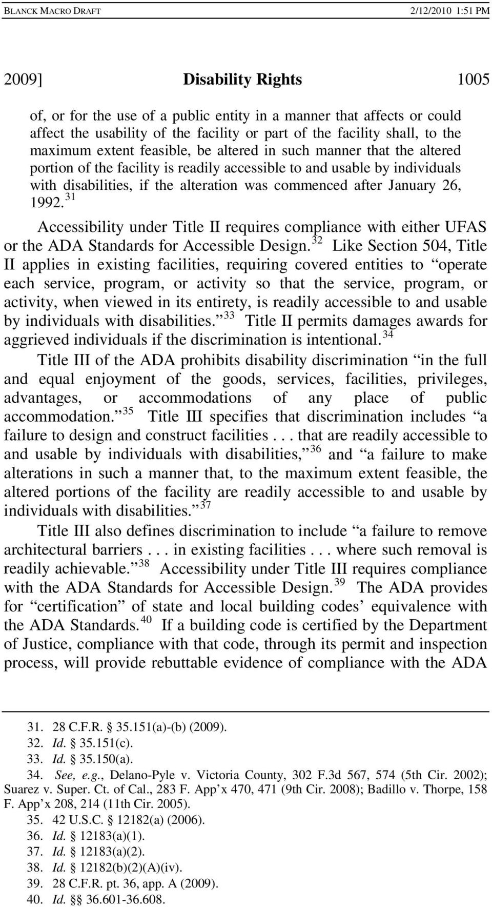 1992. 31 Accessibility under Title II requires compliance with either UFAS or the ADA Standards for Accessible Design.
