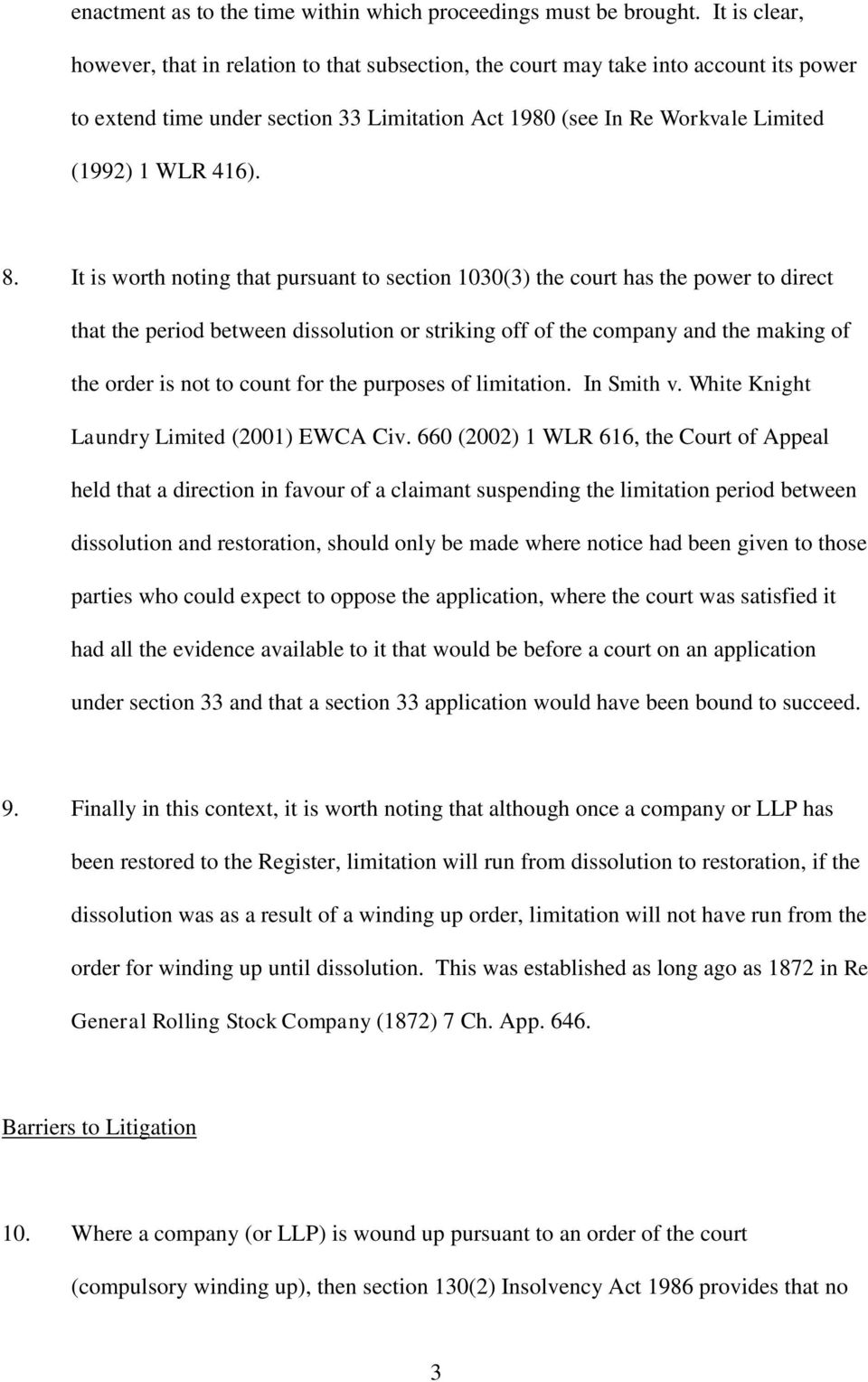 8. It is worth noting that pursuant to section 1030(3) the court has the power to direct that the period between dissolution or striking off of the company and the making of the order is not to count