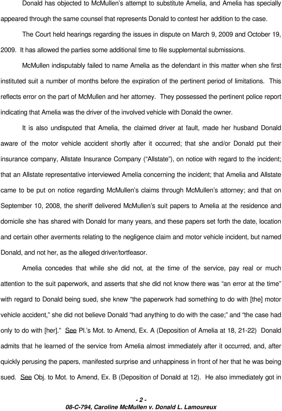 McMullen indisputably failed to name Amelia as the defendant in this matter when she first instituted suit a number of months before the expiration of the pertinent period of limitations.