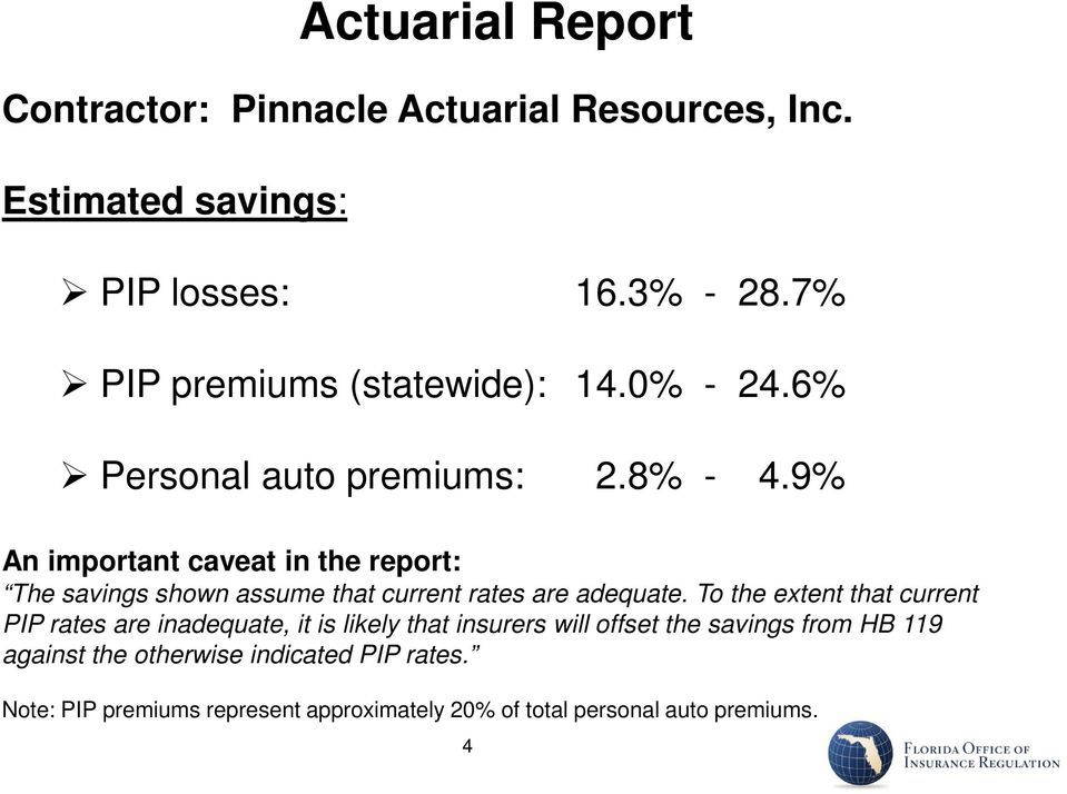 9% An important caveat in the report: The savings shown assume that current rates are adequate.