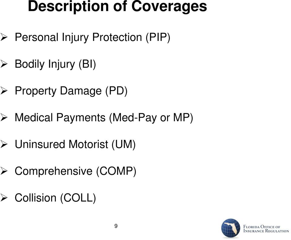 Damage (PD) Medical Payments (Med-Pay or MP)