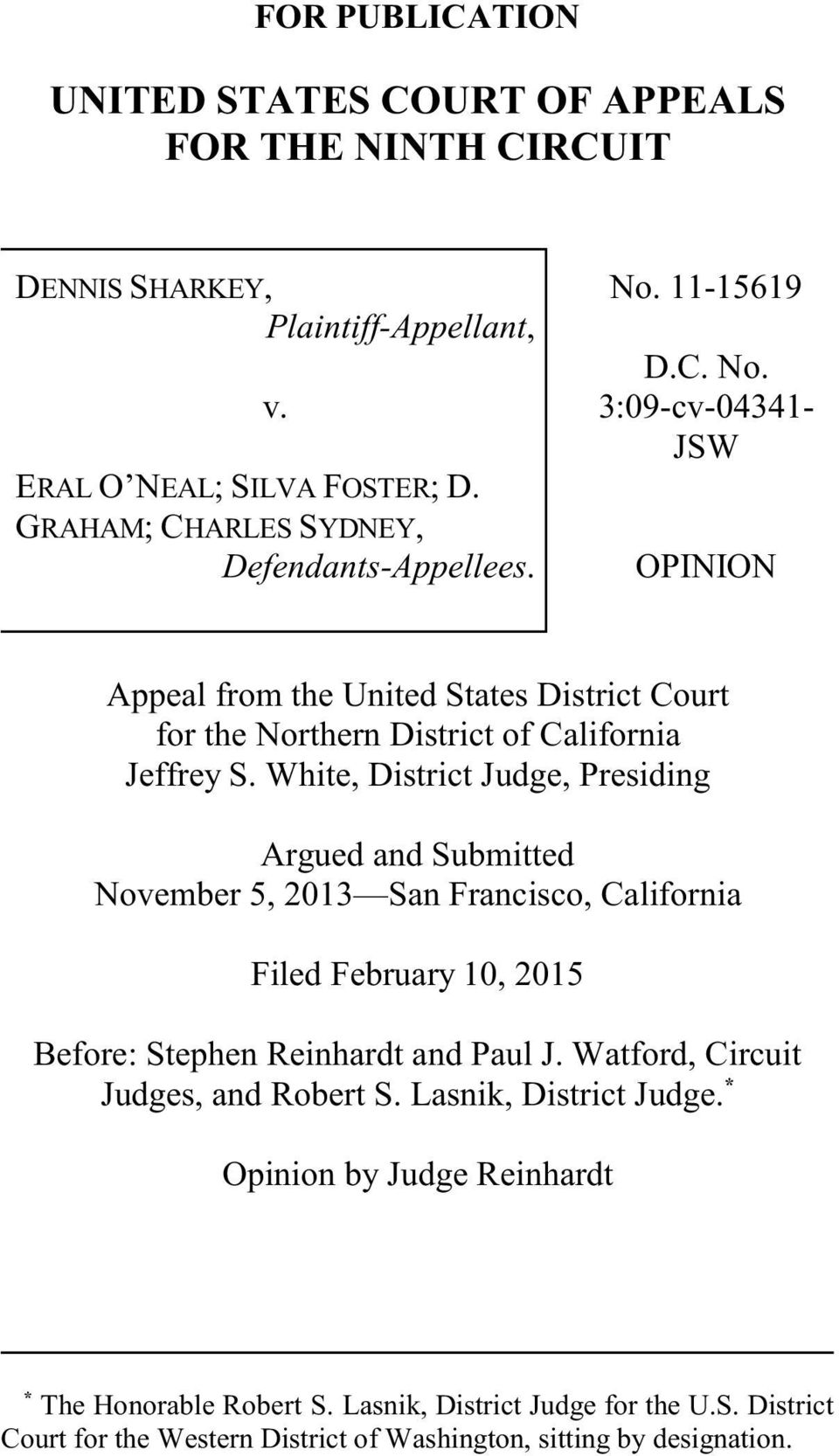 White, District Judge, Presiding Argued and Submitted November 5, 2013 San Francisco, California Filed February 10, 2015 Before: Stephen Reinhardt and Paul J.