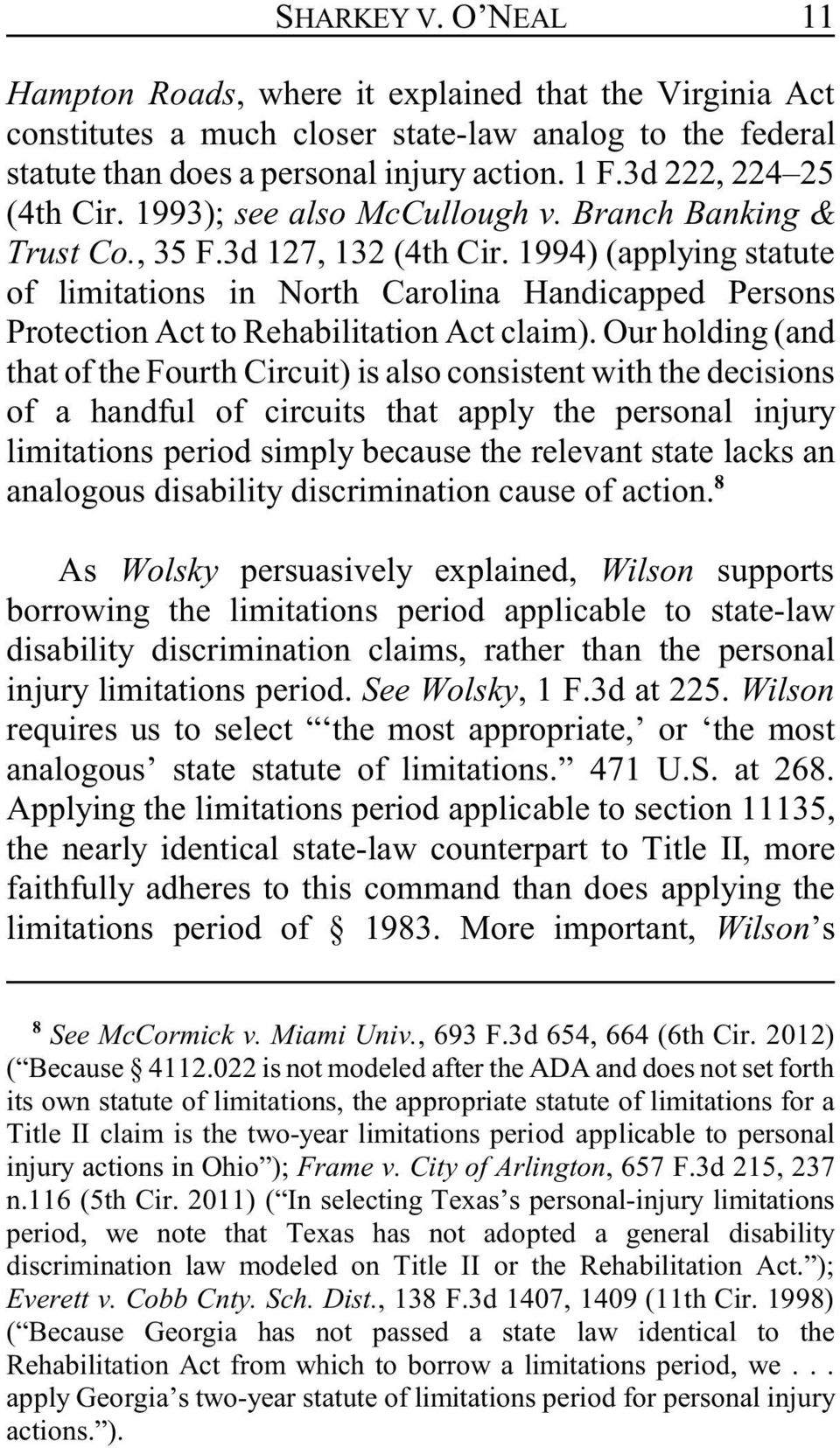 1994) (applying statute of limitations in North Carolina Handicapped Persons Protection Act to Rehabilitation Act claim).