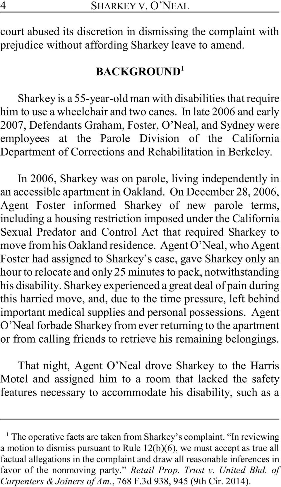 In late 2006 and early 2007, Defendants Graham, Foster, O Neal, and Sydney were employees at the Parole Division of the California Department of Corrections and Rehabilitation in Berkeley.