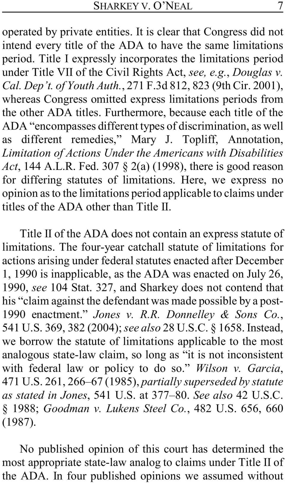 2001), whereas Congress omitted express limitations periods from the other ADA titles.