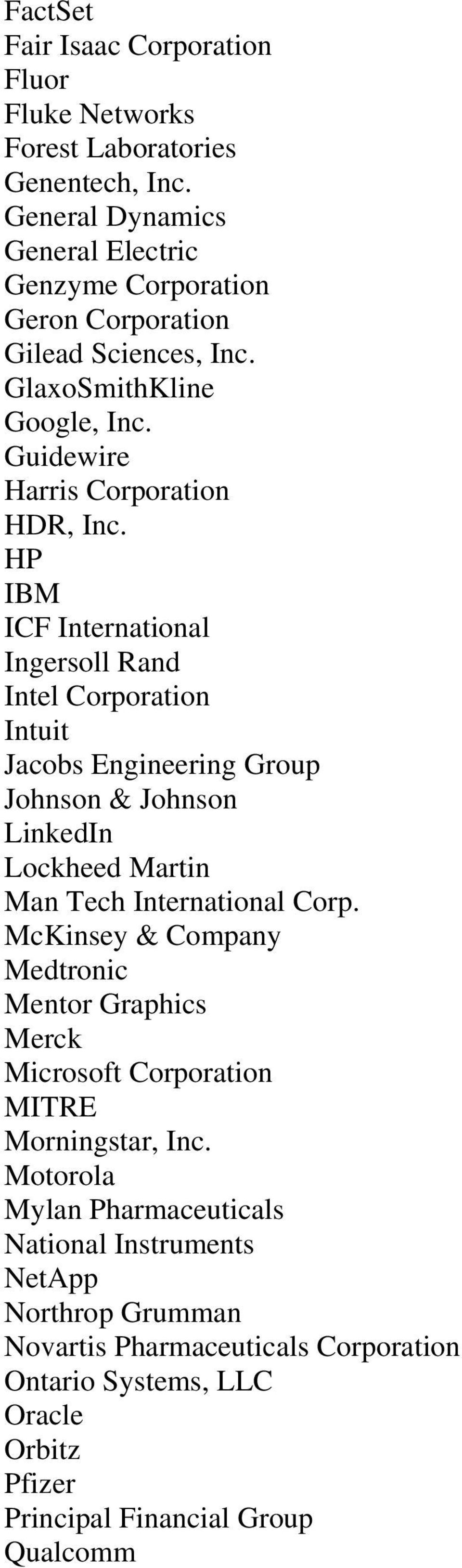 HP IBM ICF International Ingersoll Rand Intel Corporation Intuit Jacobs Engineering Group Johnson & Johnson LinkedIn Lockheed Martin Man Tech International Corp.
