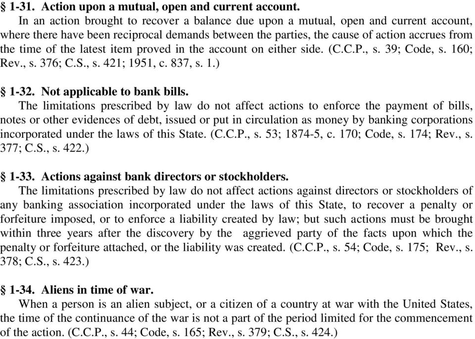 latest item proved in the account on either side. (C.C.P., s. 39; Code, s. 160; Rev., s. 376; C.S., s. 421; 1951, c. 837, s. 1.) 1-32. Not applicable to bank bills.