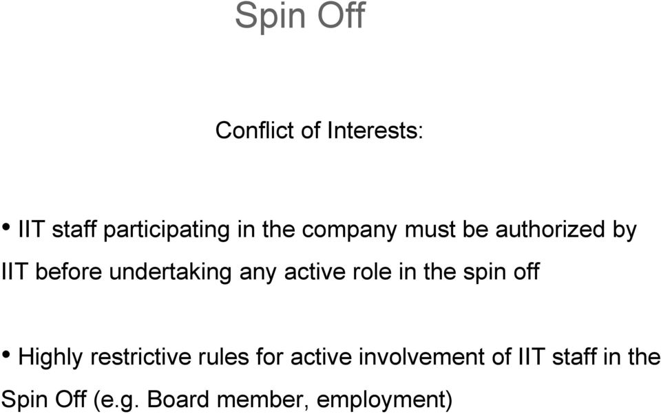 role in the spin off Highly restrictive rules for active
