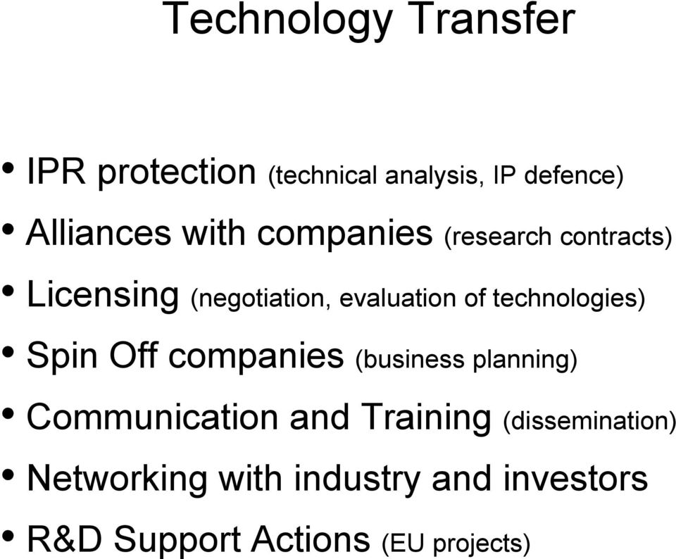technologies) Spin Off companies (business planning) Communication and Training