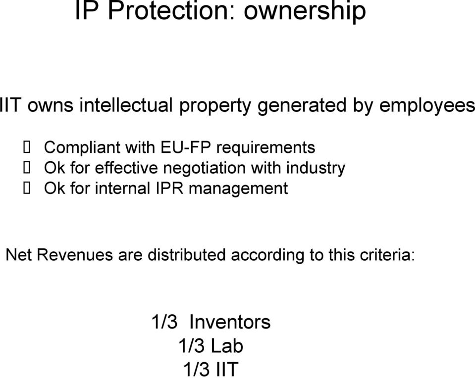 negotiation with industry Ok for internal IPR management Net