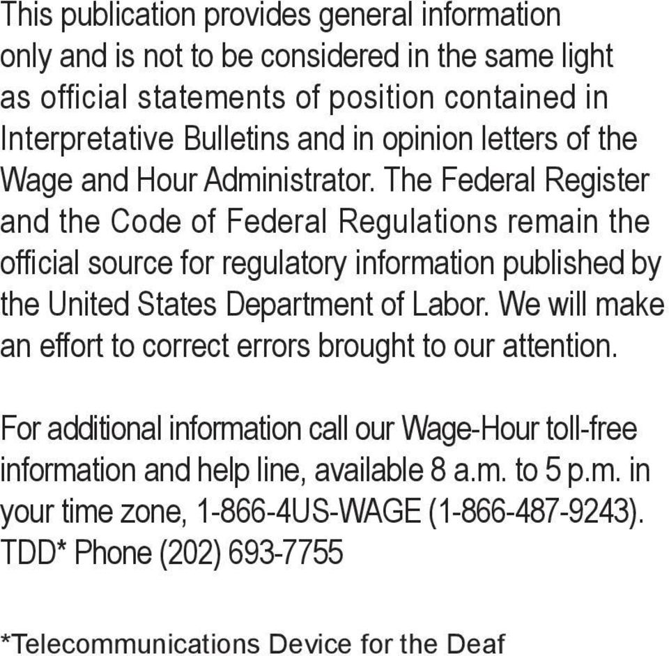 The Federal Register and the Code of Federal Regulations remain the official source for regulatory information published by the United States Department of Labor.