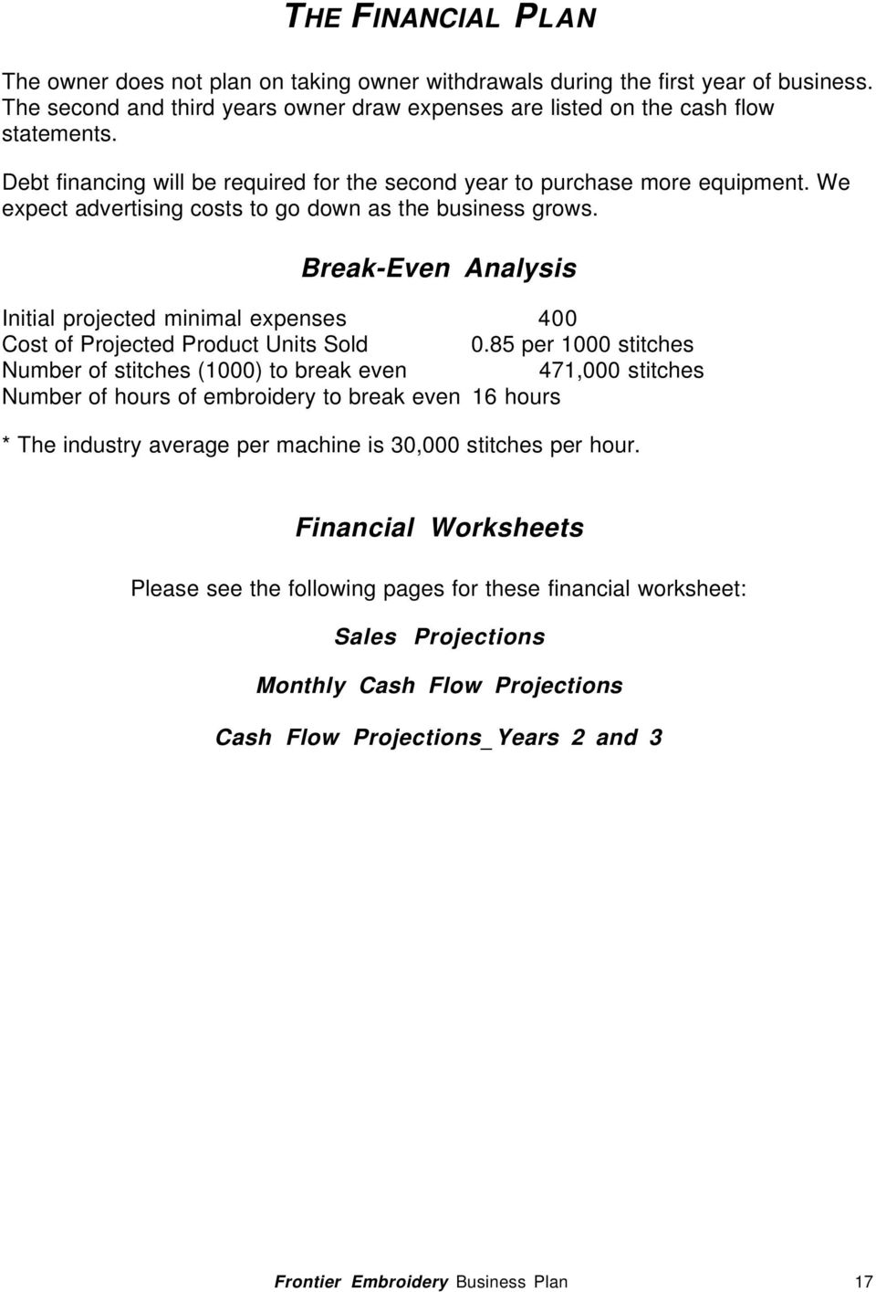 Break-Even Analysis Initial projected minimal expenses 400 Cost of Projected Product Units Sold 0.
