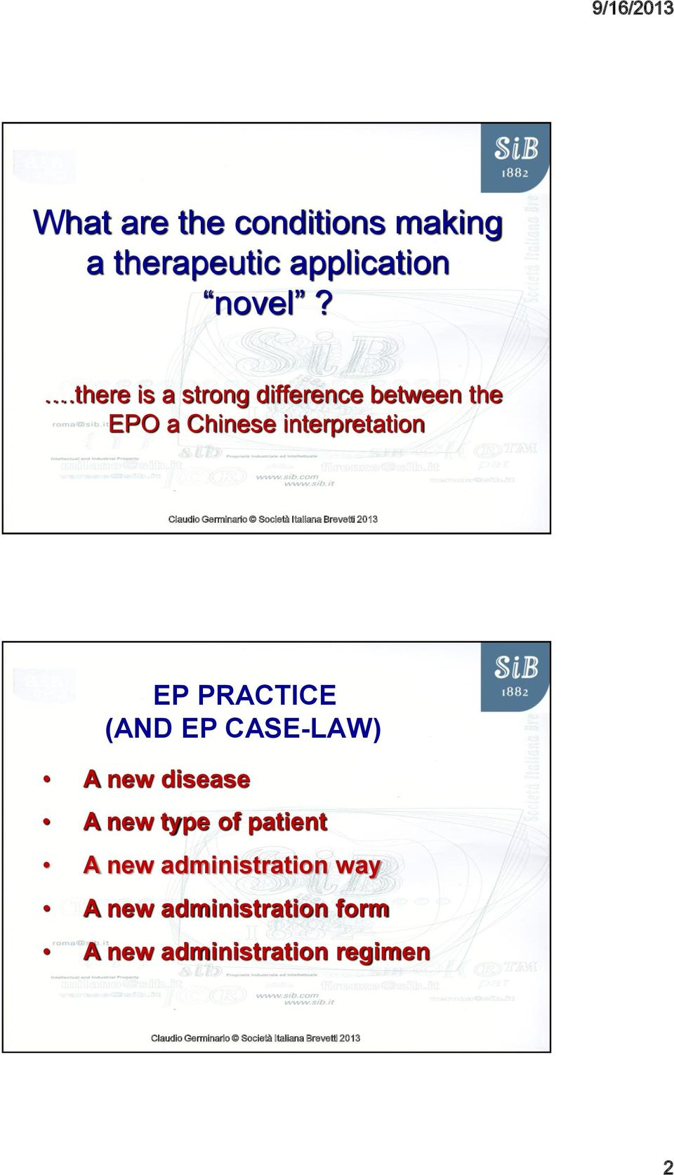 EP PRACTICE (AND EP CASE-LAW) A new disease A new type of patient A