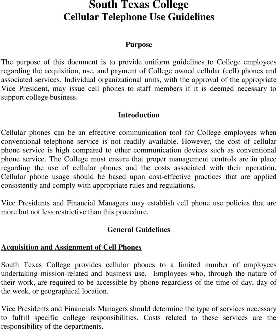 Individual organizational units, with the approval of the appropriate Vice President, may issue cell phones to staff members if it is deemed necessary to support college business.