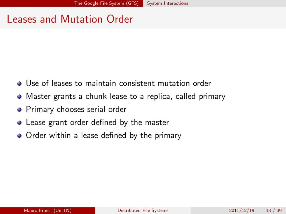 primary Primary chooses serial order Lease grant order defined by the master Order within