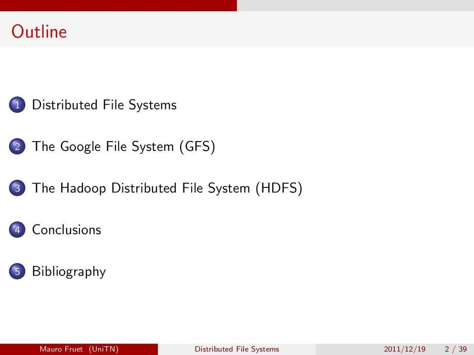 System (HDFS) 4 Conclusions 5 Bibliography Mauro