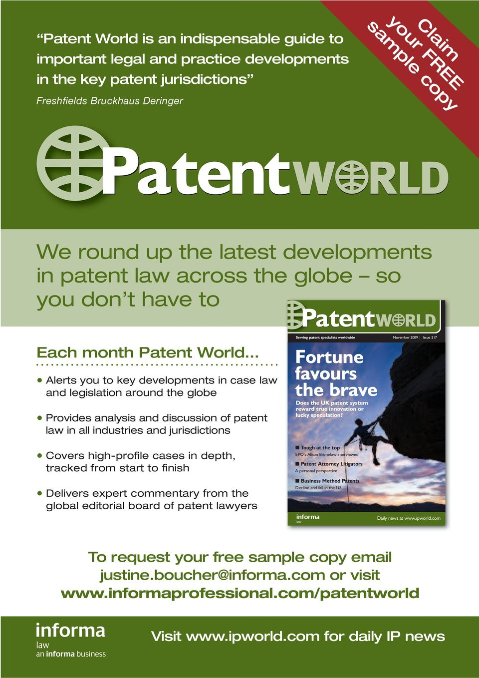 of patent law in all industries and jurisdictions Serving patent specialists worldwide November 2009 Issue 217 Fortune favours the brave Does the UK patent system reward true innovation or lucky