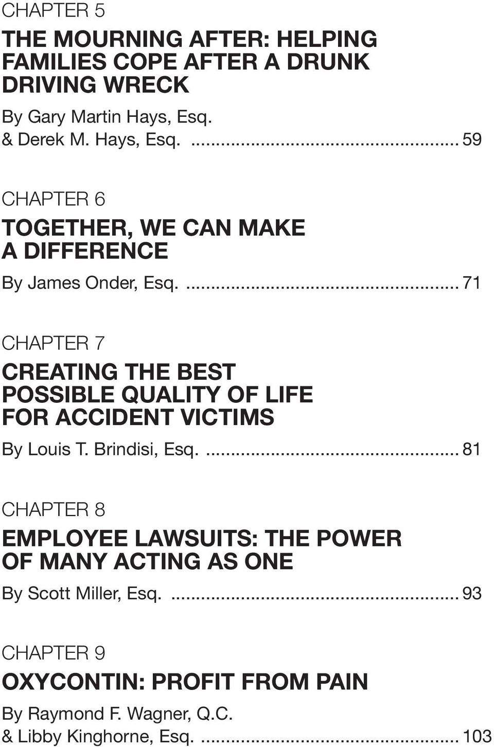 ... 71 Chapter 7 Creating The Best Possible Quality Of Life For Accident Victims By Louis T. Brindisi, Esq.