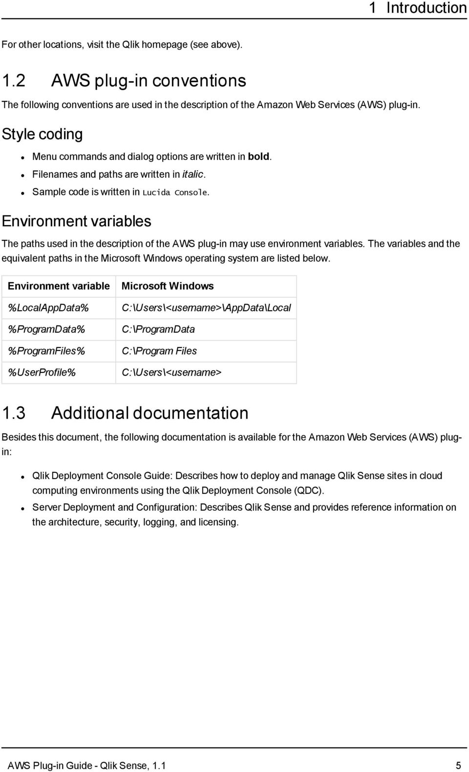 Environment variables The paths used in the description of the AWS plug-in may use environment variables.