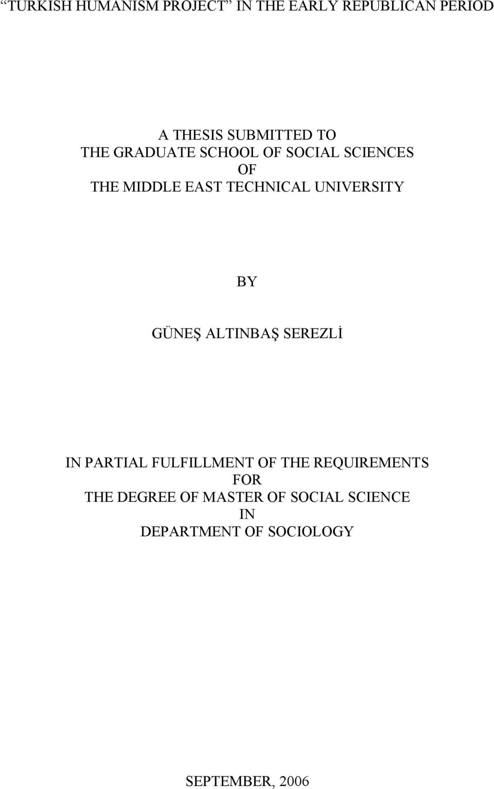UNIVERSITY BY GÜNEŞ ALTINBAŞ SEREZLİ IN PARTIAL FULFILLMENT OF THE