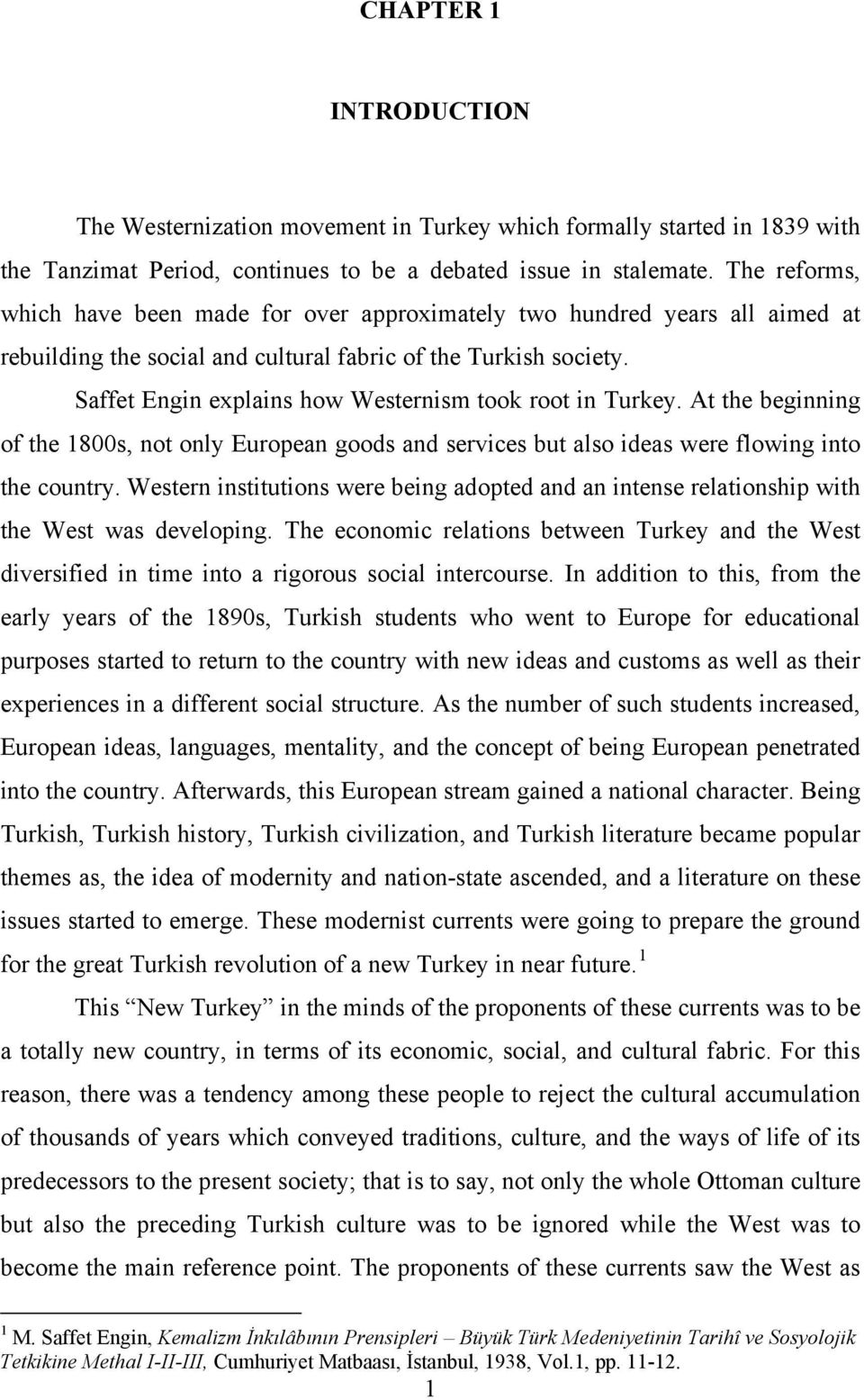 Saffet Engin explains how Westernism took root in Turkey. At the beginning of the 1800s, not only European goods and services but also ideas were flowing into the country.