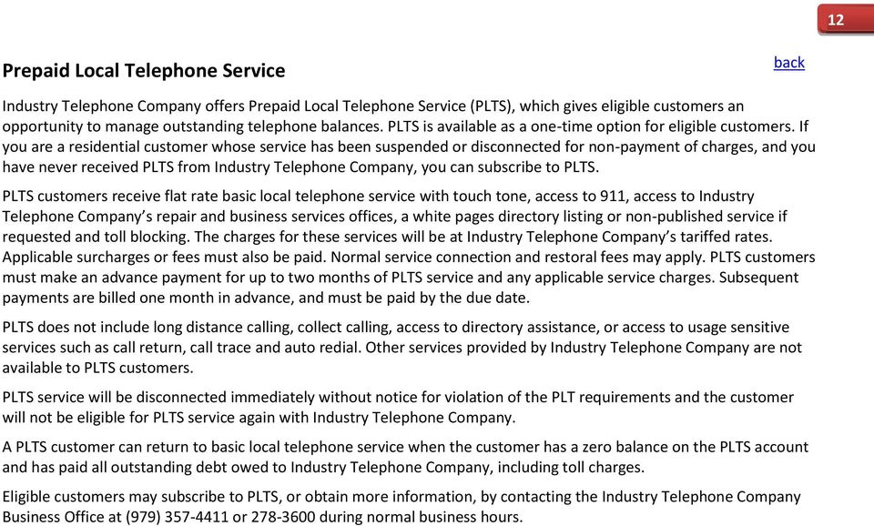 If you are a residential customer whose service has been suspended or disconnected for non-payment of charges, and you have never received PLTS from Industry Telephone Company, you can subscribe to