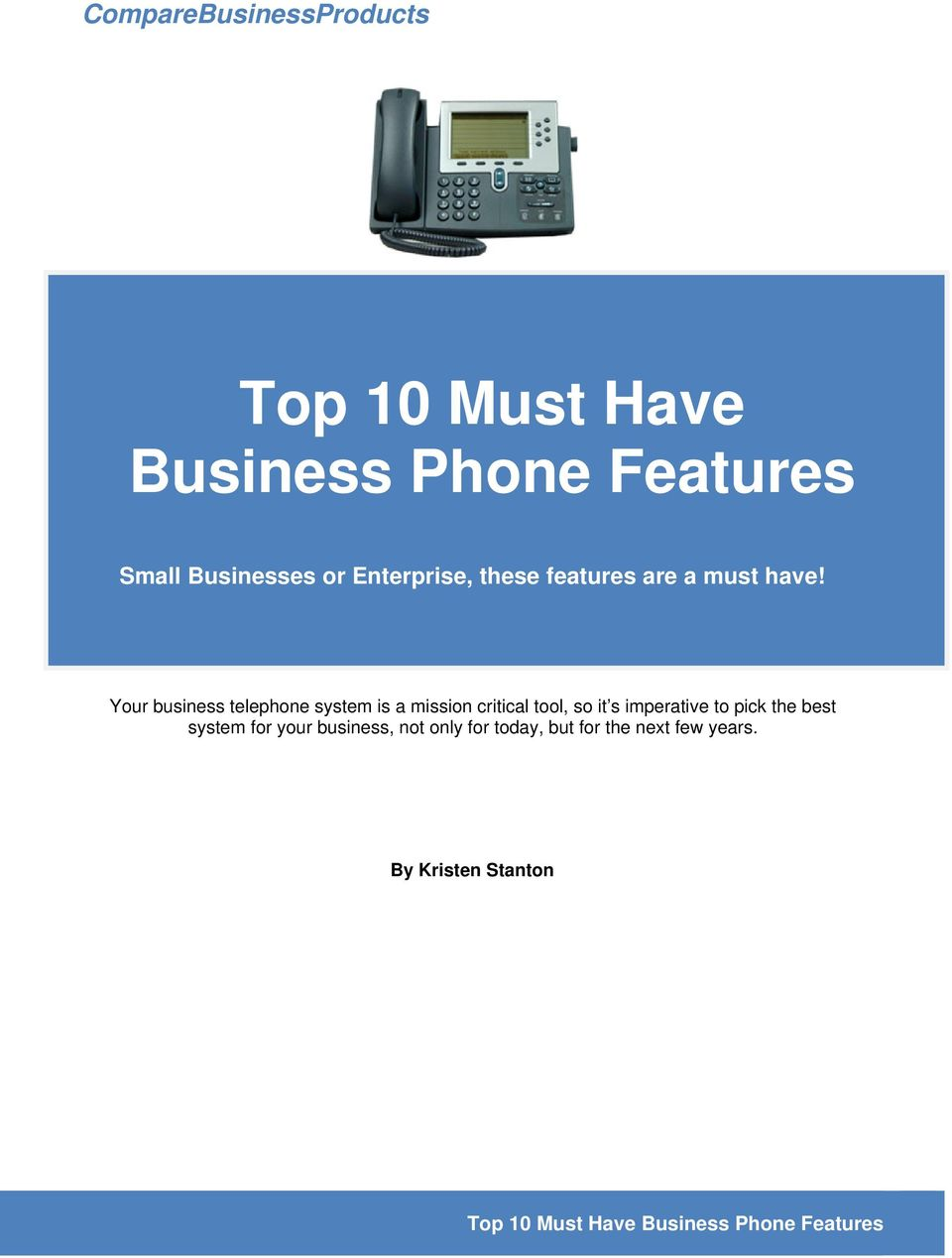 Your business telephone system is a mission critical tool, so it s imperative to pick the