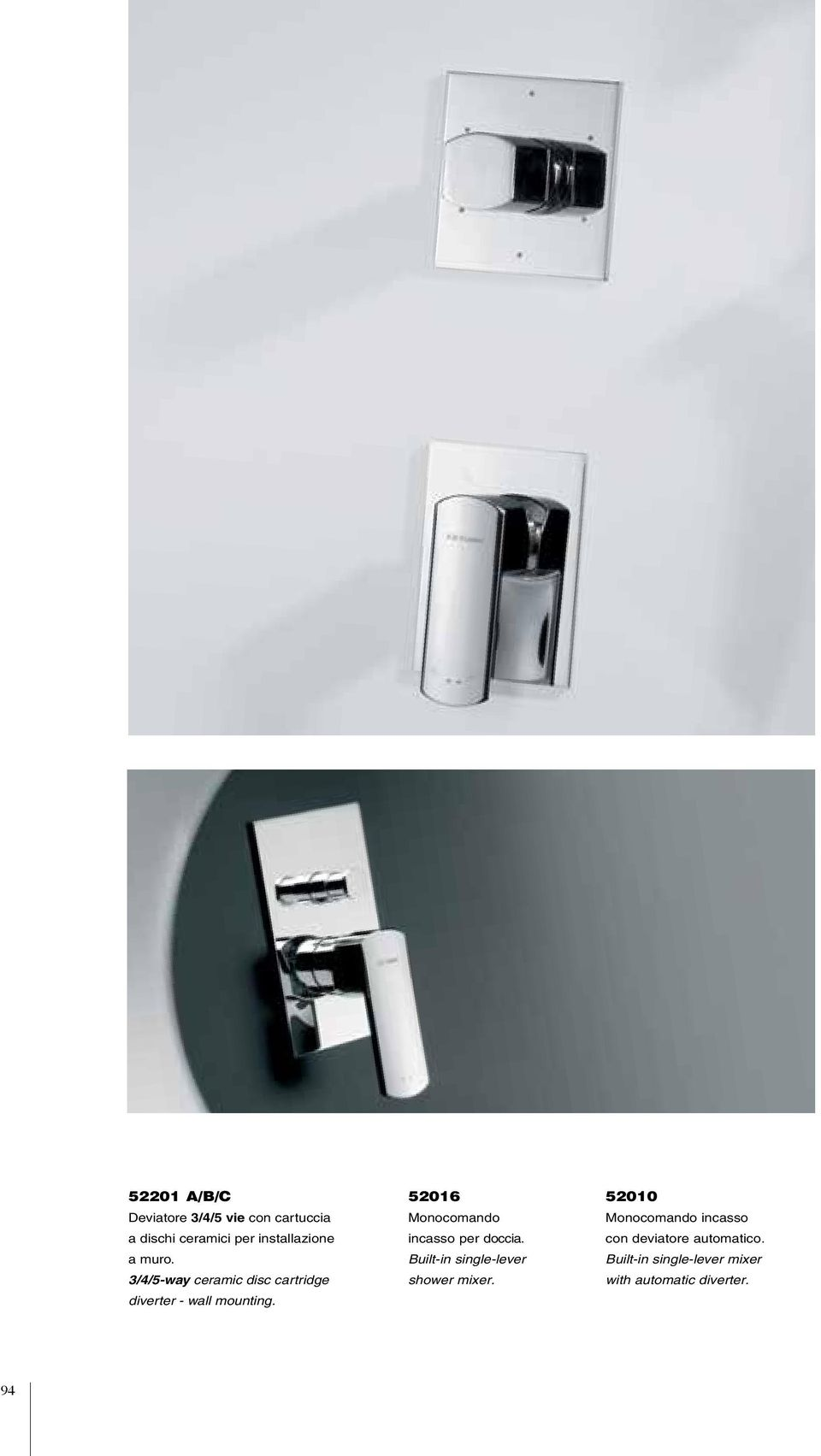 52016 Monocomando incasso per doccia. Built-in single-lever shower mixer.