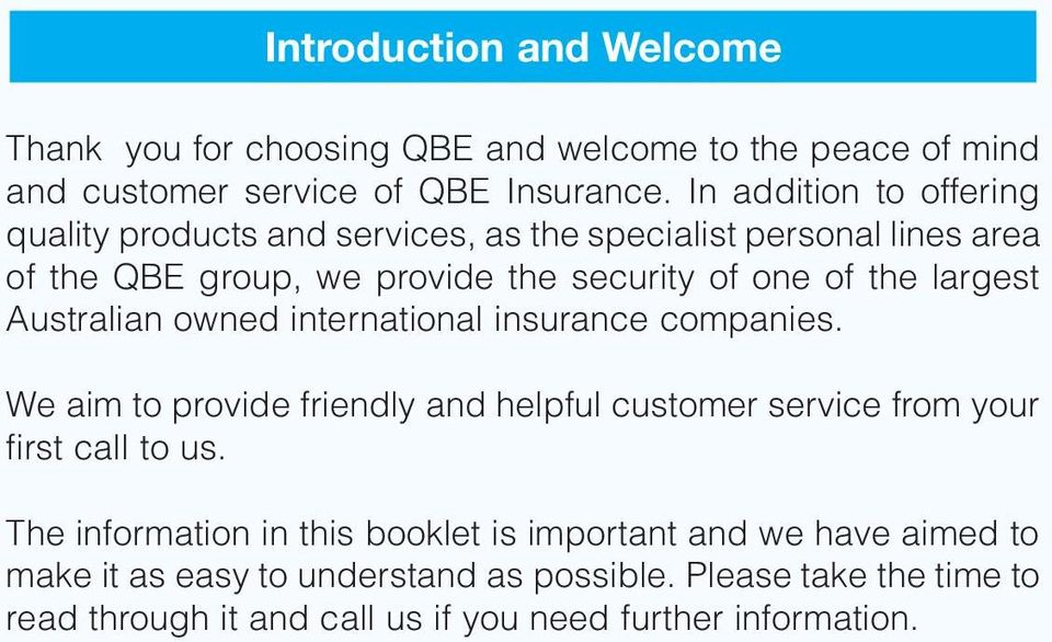 largest Australian owned international insurance companies. We aim to provide friendly and helpful customer service from your first call to us.