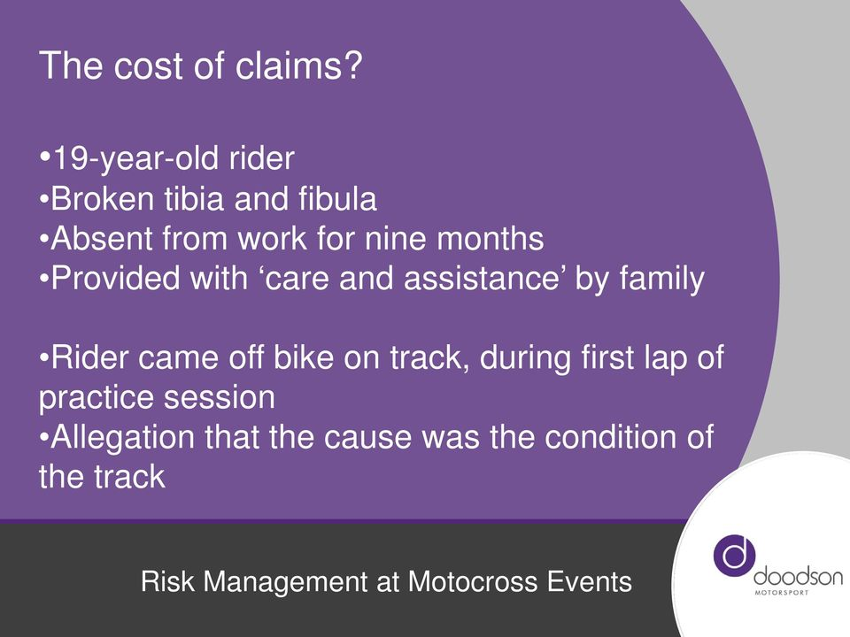 nine months Provided with care and assistance by family Rider