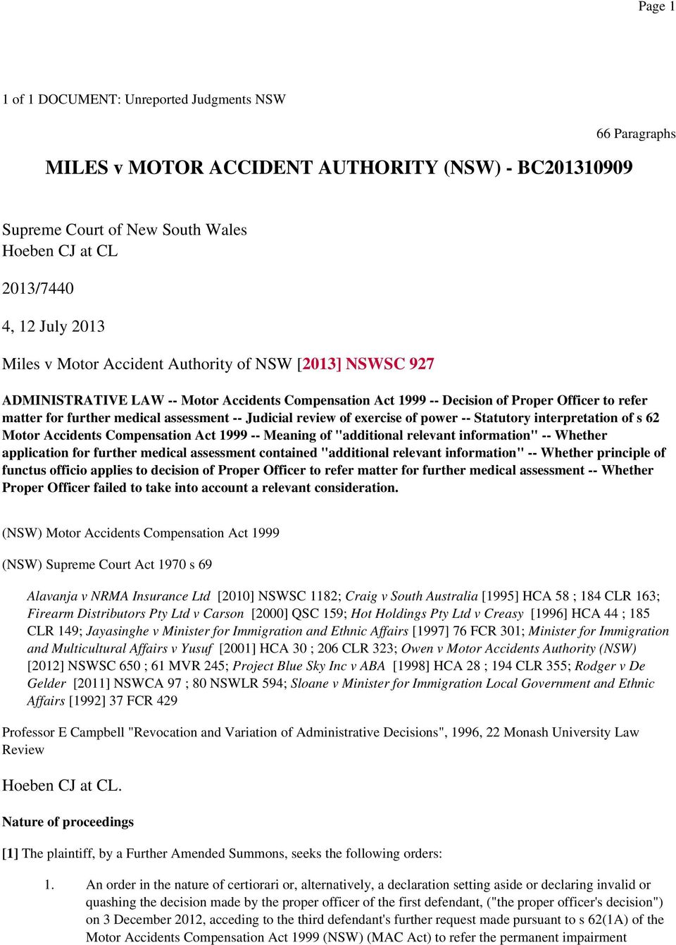 "review of exercise of power -- Statutory interpretation of s 62 Motor Accidents Compensation Act 1999 -- Meaning of ""additional relevant information"" -- Whether application for further medical"