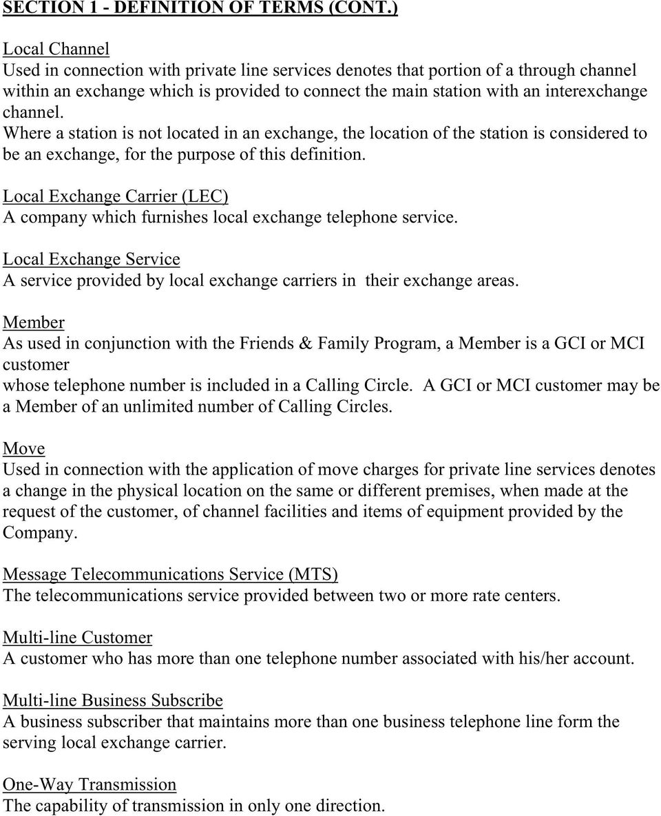 Local Exchange Carrier (LEC) A company which furnishes local exchange telephone service. Local Exchange Service A service provided by local exchange carriers in their exchange areas.