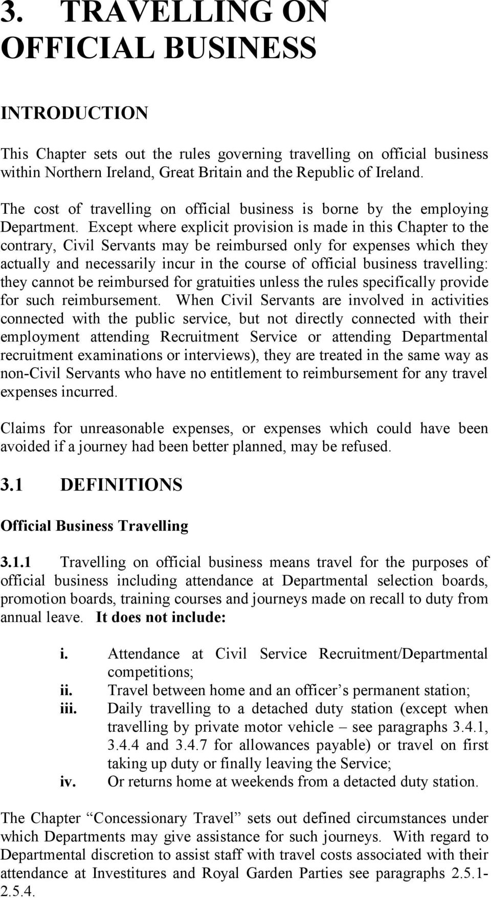 Except where explicit provision is made in this Chapter to the contrary, Civil Servants may be reimbursed only for expenses which they actually and necessarily incur in the course of official