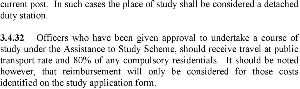 Scheme, should receive travel at public transport rate and 80% of any compulsory residentials.
