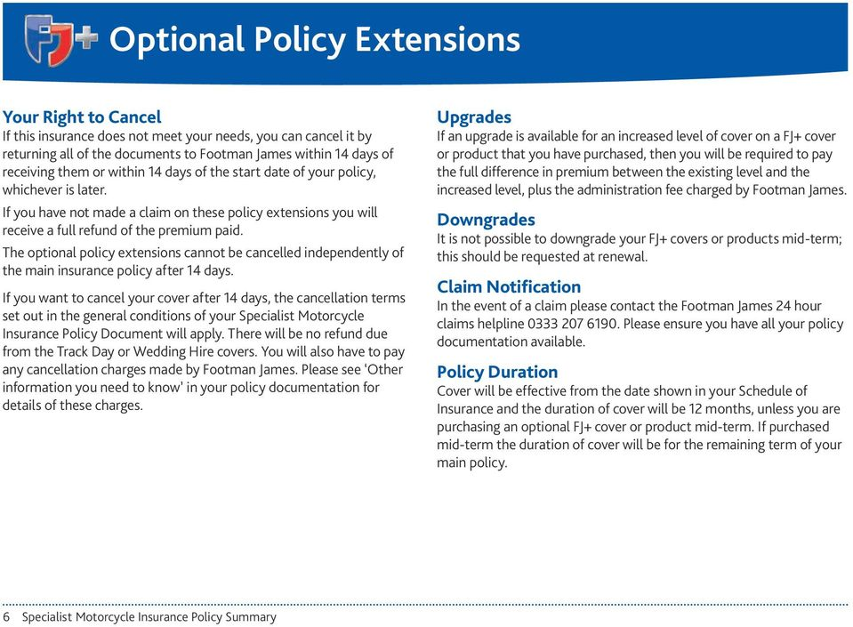 The optional policy extensions cannot be cancelled independently of the main insurance policy after 14 days.