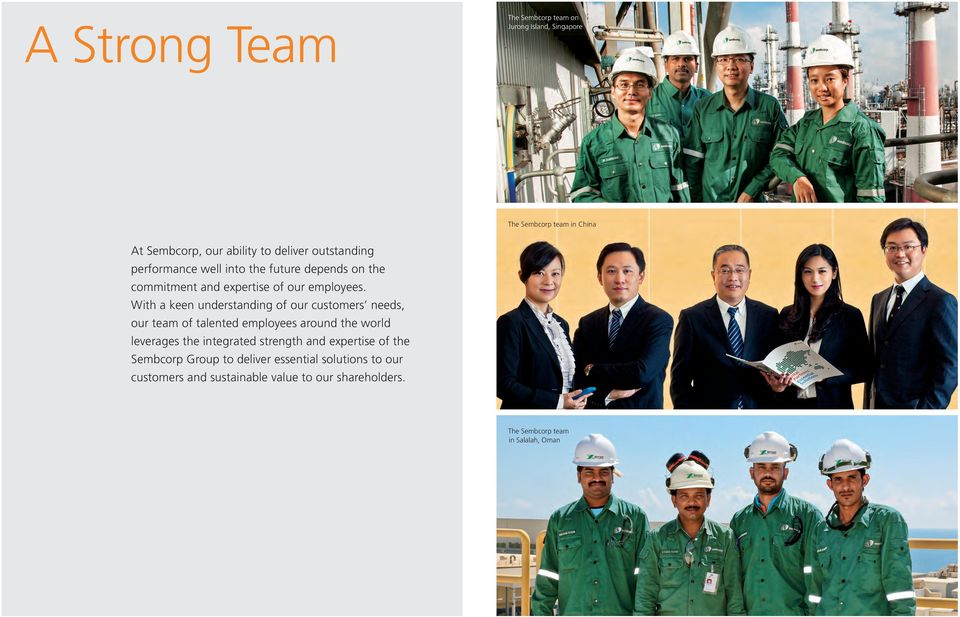 With a keen understanding of our customers needs, our team of talented employees around the world leverages the integrated