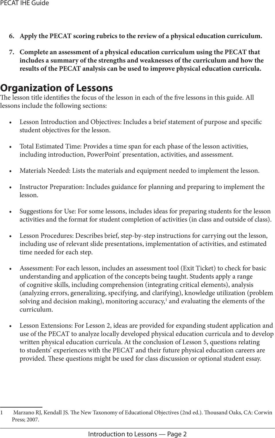 used to improve physical education curricula. Organization of Lessons The lesson title identifies the focus of the lesson in each of the five lessons in this guide.