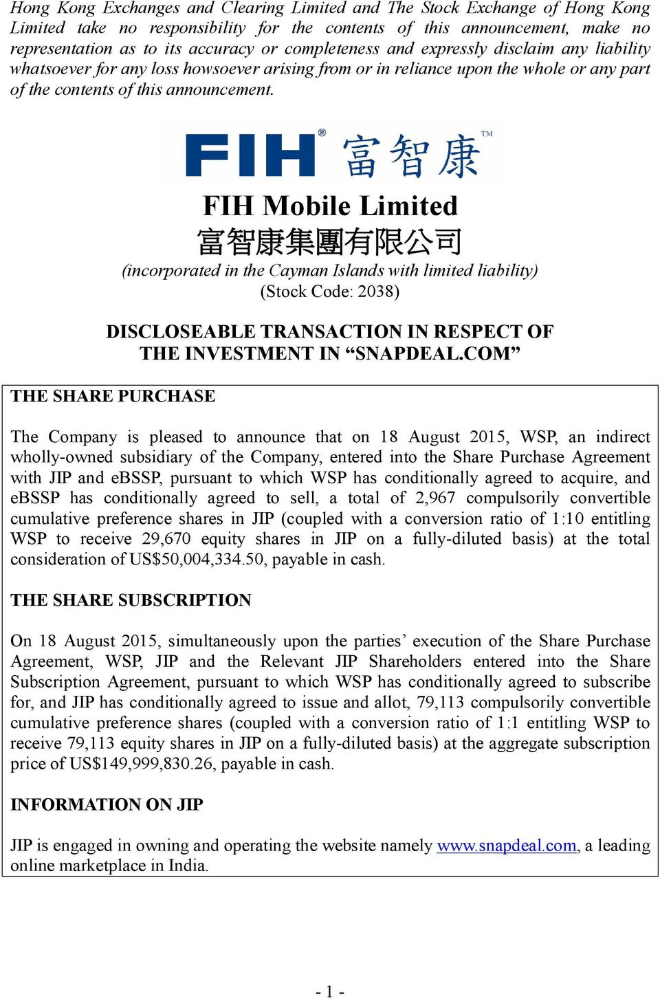 FIH Mobile Limited 富 智 康 集 團 有 限 公 司 (incorporated in the Cayman Islands with limited liability) (Stock Code: 2038) DISCLOSEABLE TRANSACTION IN RESPECT OF THE INVESTMENT IN SNAPDEAL.