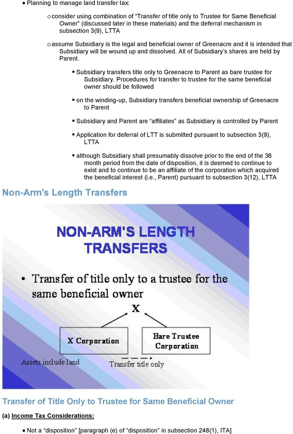 All of Subsidiary s shares are held by Parent. Non-Arm's Length Transfers Subsidiary transfers title only to Greenacre to Parent as bare trustee for Subsidiary.