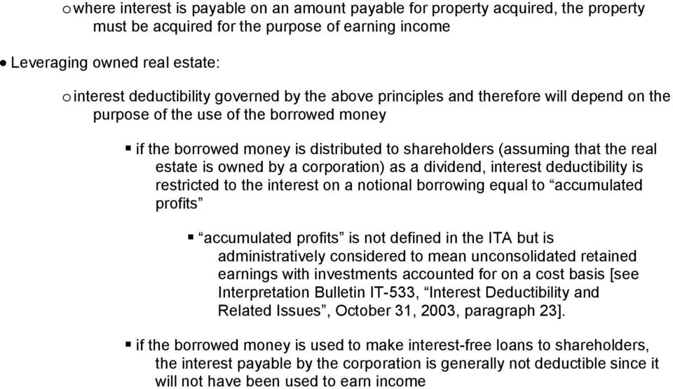 corporation) as a dividend, interest deductibility is restricted to the interest on a notional borrowing equal to accumulated profits accumulated profits is not defined in the ITA but is